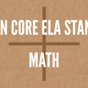 Common Core ELA Standards and Math
