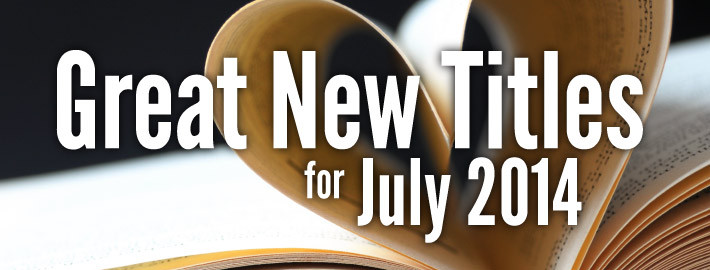 Great New Titles for July 2014