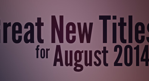 Great New Titles for August 2014