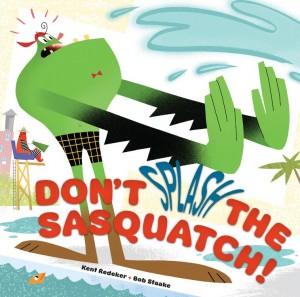 Don't Splash the Sasquatch