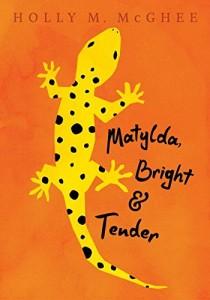 Matylda, Bright & Tender
