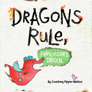 Dragons Rule, Princesses Drool