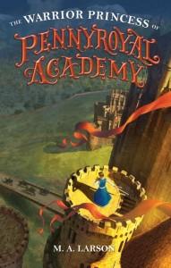 Warrior Princess of Pennyroyal Academy