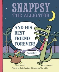Snappsy the Alligator and His Best Friend Forever