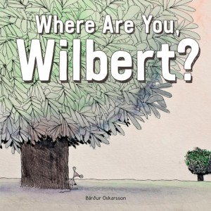 Where Are You, Wilbert