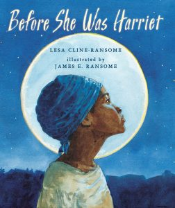 This Picture Book Biography Narrates The Life Of Harriet Tubman As Slave Conductor On Underground Railroad
